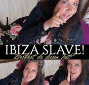 Ibiza Slave! Bestehst du diesen Test?