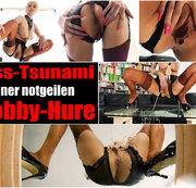PISS-TSUNAMI einer notgeilen HOBBY-HURE