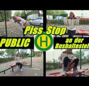 Piss Stop  - PUBLIC an  der  Bushaltestelle