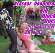 Krasser Deepthroat - Big Black Cock 26 x 6 fickt meine Fresse