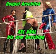 Doppel Arschfick - XXL ANAL bis zum Anschlag