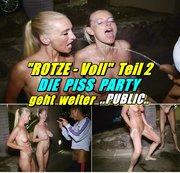 """""""Rotze Voll"""" Teil 2 - die Piss Party geht weiter PUBLIC"""