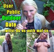 User Public Outdoor Date - willst Du es auch mal so ?