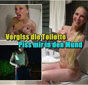 Vergiss die Toilette - Piss mir in den Mund