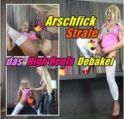Arschfick Strafe - das High Heels Debakel