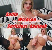 Selfie Wichsen - Spritzlust hautnah