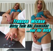 Transen Wichse - Dirty Talk XXL Cumshot ... nur für DICH