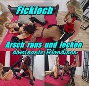 Fickloch - Arsch raus und lecken - dominante Blondinen